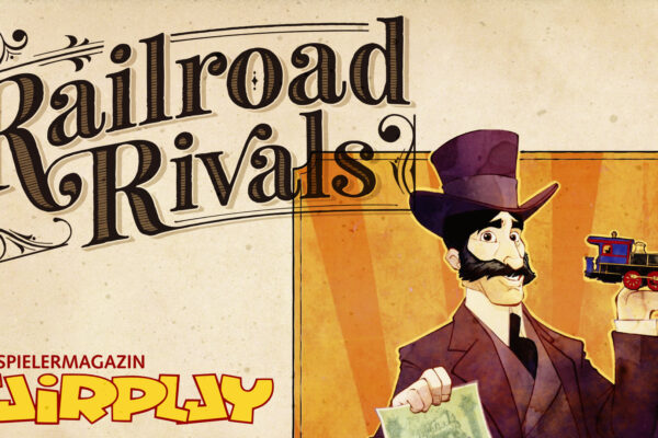 Fairplay 129 – Rezension: Railroad Rivals