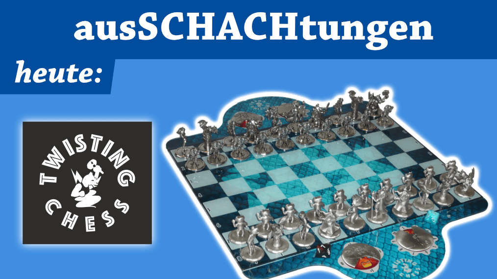 Fairplay 134 – ausSCHACHtung: Twisting Chess