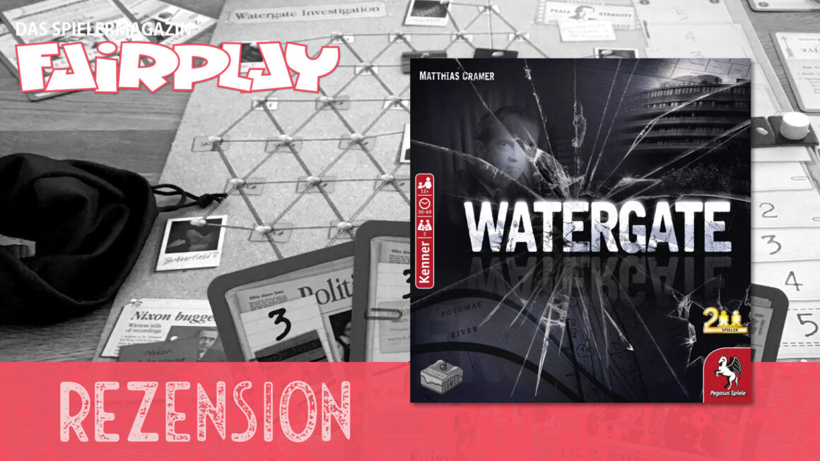 Fairplay 132 – Rezension: Watergate