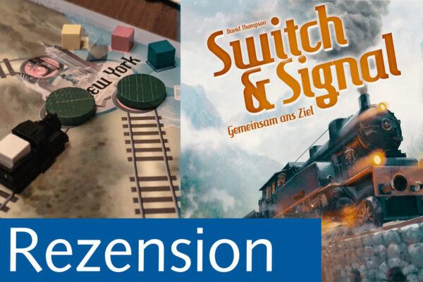 Fairplay 134 – Rezension: Switch & Signal