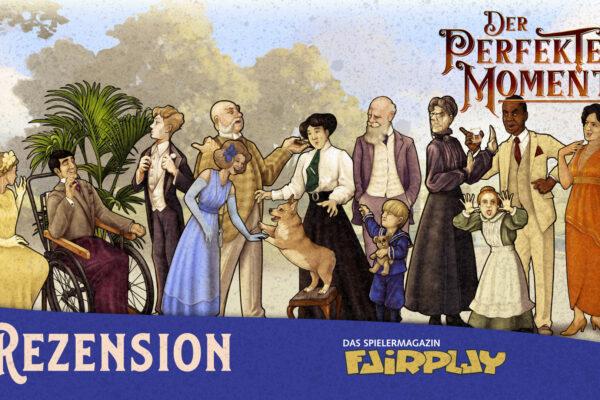 Fairplay 134 – Rezension: Der perfekte Moment