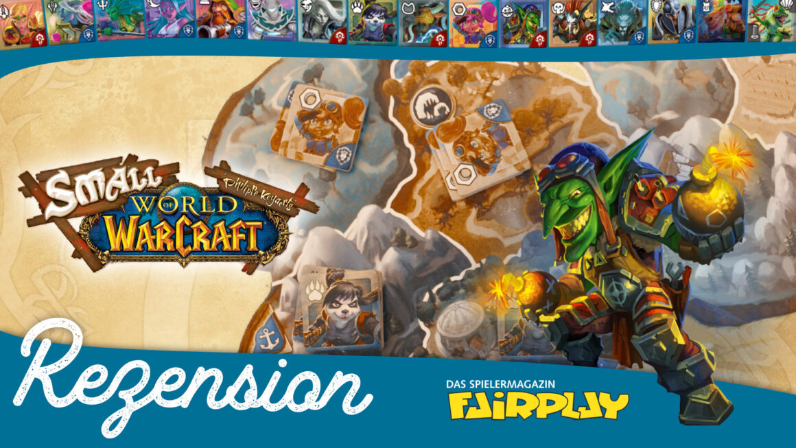 Fairplay 134 – Rezension: Small World of Warcraft