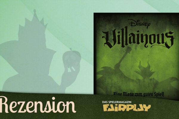Fairplay 132 – Rezension: Disney Villainous