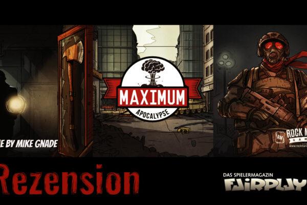 Fairplay 134 – Rezension: Maximum Apocalypse