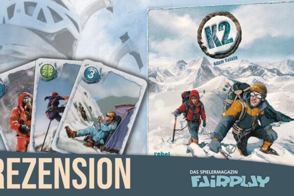Fairplay 101&126 – Rezension + Herzensspiel: K2