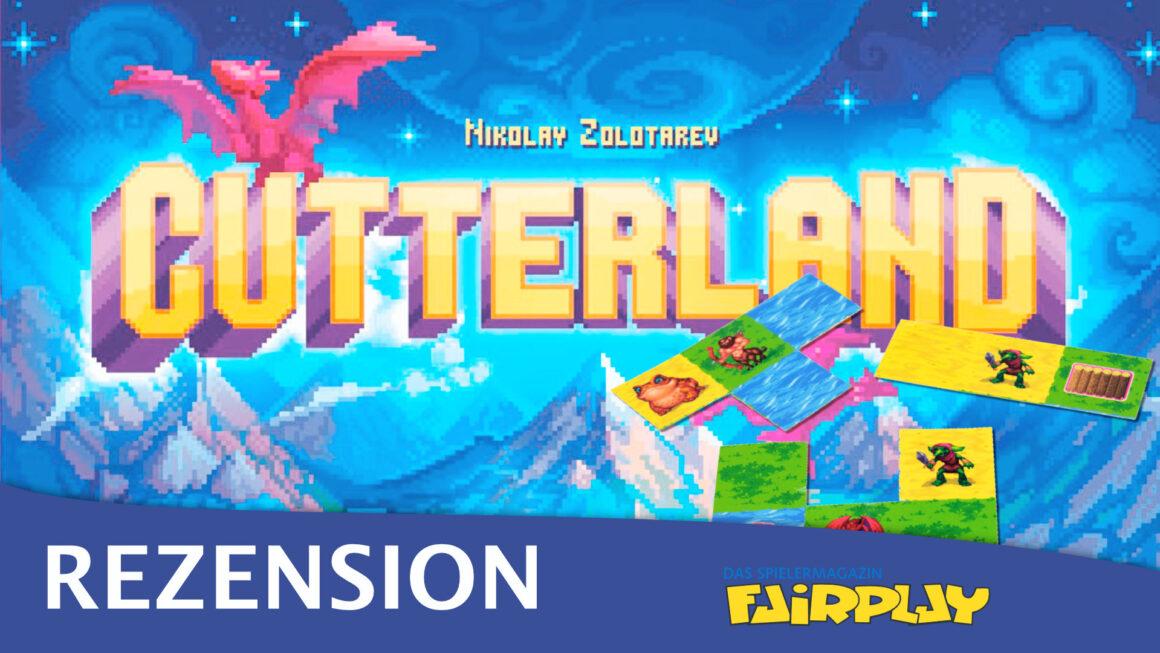 Fairplay 135 – Rezension: Cutterland