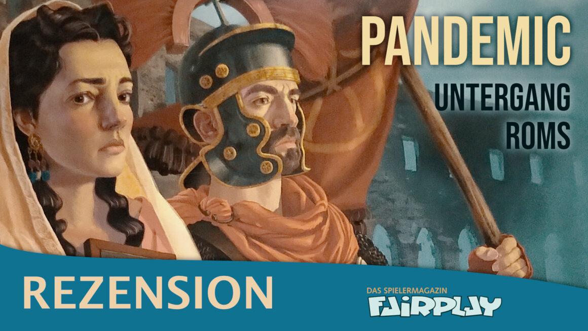 Fairplay 130 – Rezension: Pandemic: Untergang Roms